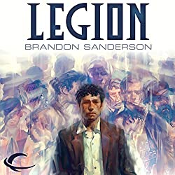 Legion   Audiobook – Unabridged Brandon Sanderson (Author), Oliver Wyman (Narrator), Audible Studios (Publisher)