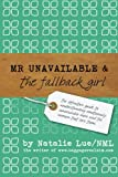 img - for Mr. Unavailable and the Fallback Girl: The Definitive Guide to Understanding Emotionally Unavailable Men and the Women that Love Them book / textbook / text book
