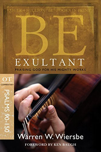 Be Exultant - study guide for Psalms 90-150