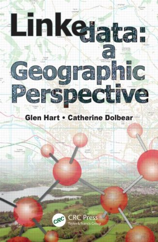 Linked Data: A Geographic Perspective by Catherine Dolbear , Glen Hart, Publisher : CRC Press