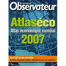 ATLASÉCO 2007 : ATLAS ÉCONOMIQUE MONDIAL 2007