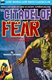 Citadel of Fear, Special Armchair Fiction Illustrated Edition with Cover Gallery (Lost World-Lost Race Classics) (Volume 4)
