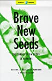 Brave New Seeds, Robert Ali Brac de la Perriere and Franck Seuret, 1856498999