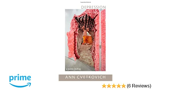Depression: A Public Feeling (e-Duke books scholarly collection.)