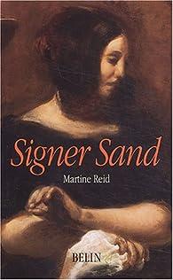 Signer Sand : L'oeuvre et le nom par Martine Reid