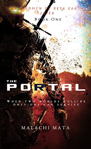 The Portal: Science Fiction Meets Fantasy Head On in This Action Adventure Novel (The Birdmen of Beta Earth Series Book 1)