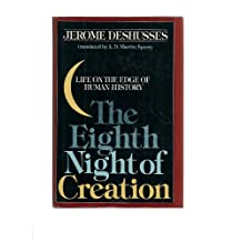 The Eighth Night of Creation: Life on the Edge of Human History