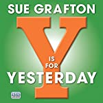 Y Is for Yesterday: Kinsey Millhone Alphabet, Book 25 | Sue Grafton