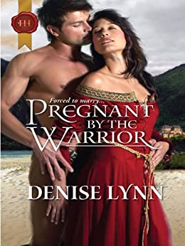 Pregnant by the Warrior by [Lynn, Denise]