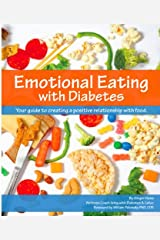 Emotional Eating with Diabetes: Your Guide to Creating a Positive Relationship with Food Kindle Edition