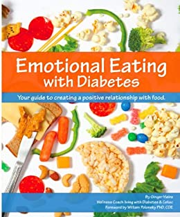Emotional Eating with Diabetes: Your Guide to Creating a Positive Relationship with Food by [Vieira, Ginger]