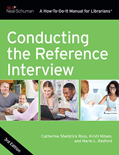 Conducting the Reference Interview: Third Edition (How-To-Do-It Manuals)