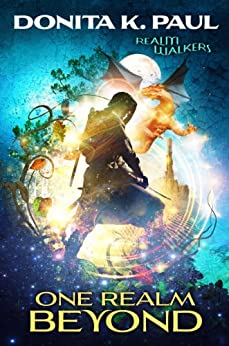 One Realm Beyond (Realm Walkers Book 1) by [Paul, Donita K.]