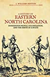 A History of Eastern North Carolina: Indigenous People, Colonization, and the Birth of a State