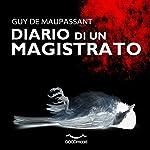 Diario di un magistrato | Guy De Maupassant