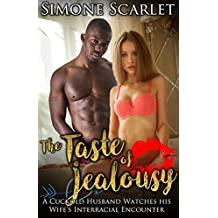 The Taste of Jealousy: A Cuckold Husband Watches his Wife's Interracial Encounter