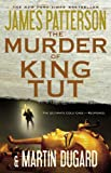 The Murder of King Tut, James Patterson and Martin Dugard, 0446539775