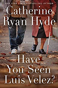Have You Seen Luis Velez? by [Hyde, Catherine Ryan]