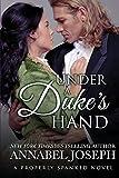 Under A Duke's Hand (Properly Spanked) (Volume 4)
