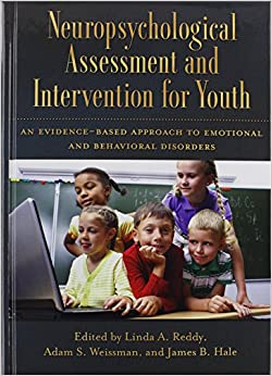 Book Neuropsychological Assessment and Intervention for Youth: An Evidence-Based Approach to Emotional and Behavioral Disorders
