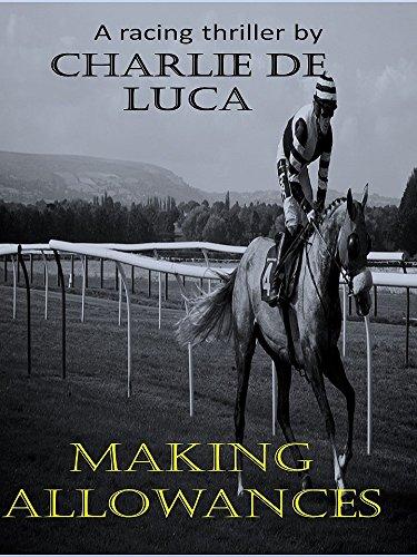 Making Allowances.: A great racing thriller! by [De Luca, Charlie]