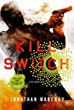 Kill Switch: A Joe Ledger Novel