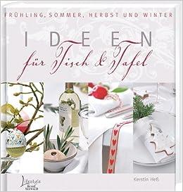 Ideen Fur Tisch Tafel Amazon De Kerstin Hess Bucher