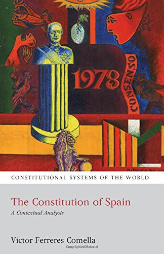 The Constitution Of Spain: A Contextual Analysis (Constitutional Systems Of The World)
