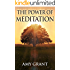 Meditation: The Power of Meditation: The Ultimate Resource for: Anxiety Relief, Stress Management and Mindfulness (Meditation, Anxiety Relief, Depression, Stress, Mindfulness Book 1)