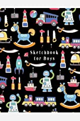 Sketchbook for Boys: Blank Pages, Sketch, Doodle and Draw Paperback