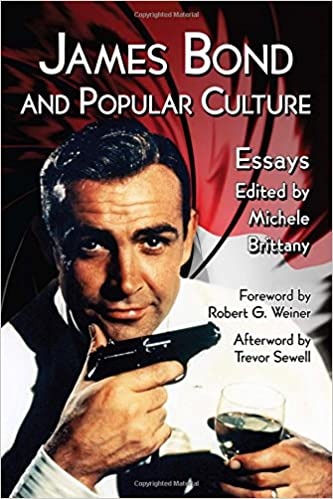 com james bond and popular culture essays on the  com james bond and popular culture essays on the influence of the fictional superspy 9780786477937 michele brittany foreword by robert g