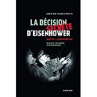 La décision secrète d'Eisenhower - Saint-Dié - 24 novembre 1944 - En Alsace et en Lorraine, la victo