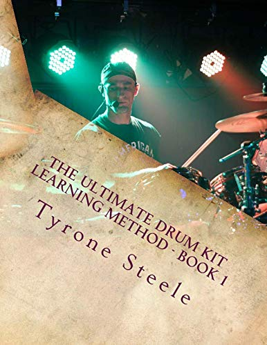 The Ultimate Drum Kit Learning Method: A Teacher and Student Progressive Development Curriculum (Beginner Thru Intermediate) (Volume 1)