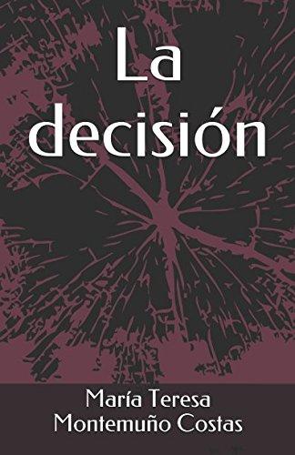 La decisión (Spanish Edition)