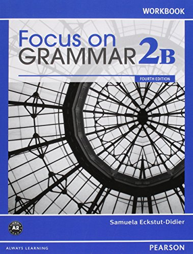 Focus on Grammar 2B Student Book with MyLab English and 2B Workbook Pack (4th Edition)