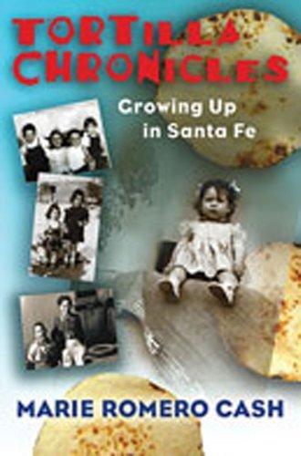Tortilla Chronicles: Growing Up in Santa Fe by Marie Romero Cash - Fe In Mexico New Santa Shopping
