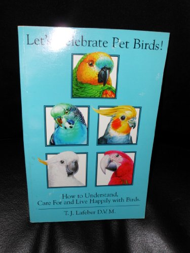 Lafebers Pet Bird (Let's Celebrate Pet Birds)