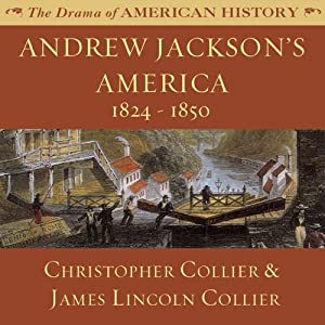 Andrew Jackson's America: 1824-1850 Audiobook
