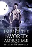 Tales of the Favored: Arthur's Tale: A Born Vampire Short Story