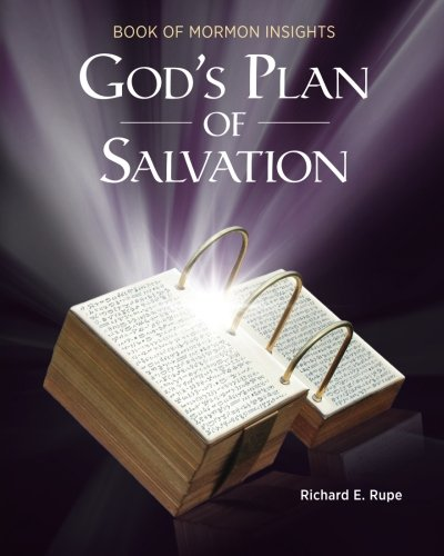 Book of Mormon Insights: God's Plan of Salvation -  Richard E. Rupe, Study Guide, Paperback