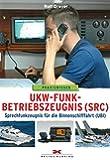 UKW-Funkbetriebszeugnis (SRC) und Sprechfunkzeugnis für die Binnenschifffahrt (UBI)