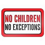 No Children No Exceptions 9'' x 6'' Metal Sign