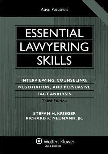 Essential Lawyering Skills (text only) 3rd (Third) edition by S. H. Krieger, R. K. Neumann; Jr.