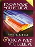 img - for Know what you believe ; and, Know why you believe by Paul E Little (1988-05-04) book / textbook / text book