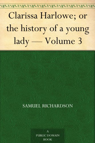 Clarissa Collection - Clarissa Harlowe; or the history of a young lady — Volume 3