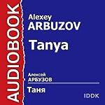 Tanya [Russian Edition]   Alexey Arbuzov