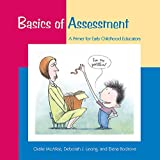 Basics of Assessment: A Primer for Early Childhood Professionals (Basics series)