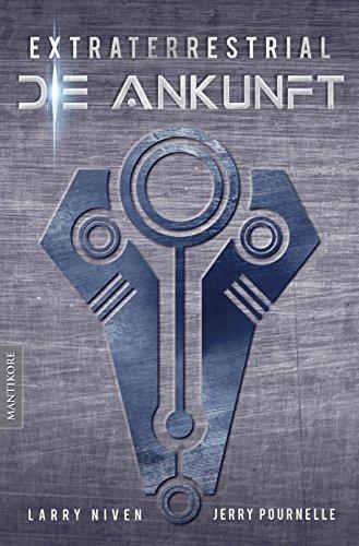 Extraterrestrial - Die Ankunft: Ein Science Fiction Klassiker von Larry Niven & Jerry Pournelle (German Edition)