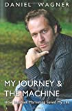 My Journey and the Machine, Daniel Wagner, 1460996356