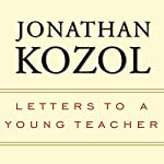 Letters to a Young Teacher | Jonathan Kozol